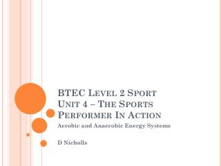 BTEC Level 2 Sport Unit 4 – The Sports Performer In Action