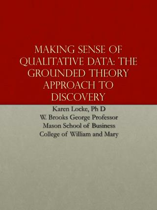 Making Sense of Qualitative Data: The Grounded Theory Approach to Discovery