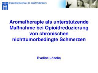 Aromatherapie als unterst tzende Ma nahme bei Opioidreduzierung von chronischen nichttumorbedingte Schmerzen