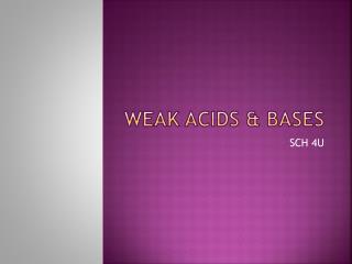 Weak acids & Bases