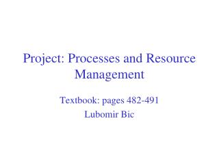 Project: Processes and Resource Management
