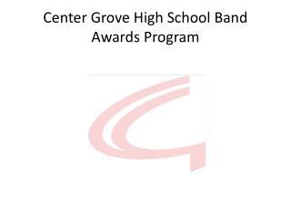Center Grove High School Band Awards Program