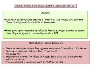 Projet de création d'une plaque validant la Labellisation des EDR