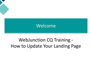 Welcome! WebJunction CQ Training -  How to Update Your Landing Page