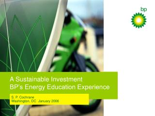 A Sustainable Investment BP's Energy Education Experience