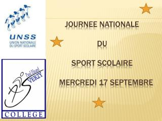 JOURNEE NATIONALE  DU  SPORT SCOLAIRE     MERCREDI  17  SEPTEMBRE