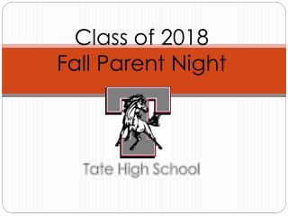 Class of 2018  Fall Parent Night