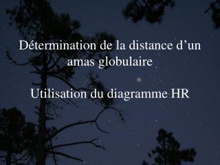 Détermination de la distance d ' un amas globulaire Utilisation du diagramme HR