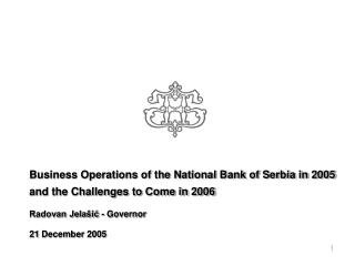 Business Operations of the National Bank of Serbia in 2005 and the Challenges to Come in 2006