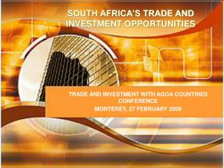 SOUTH AFRICA'S TRADE AND INVESTMENT OPPORTUNITIES