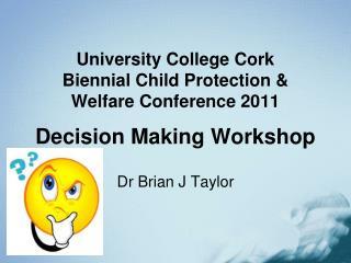 Dr Brian J Taylor