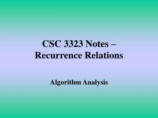 CSC 3323 Notes �  Recurrence Relations