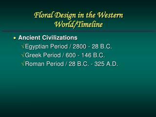 Floral Design in the Western World/Timeline