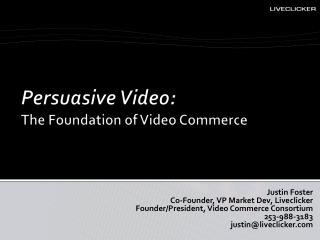 Persuasive Video: The Foundation of Video Commerce