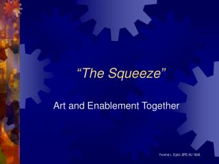 """""""The Squeeze"""""""