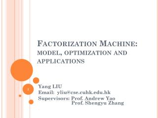 Factorization Machine: model, optimization and applications