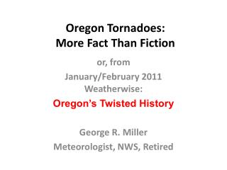 Oregon Tornadoes: More Fact Than Fiction