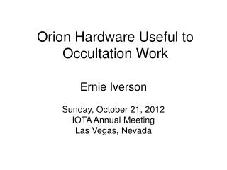 Orion Hardware Useful to Occultation Work