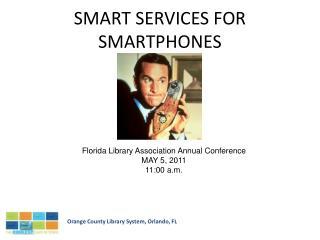 SMART SERVICES FOR  SMARTPHONES