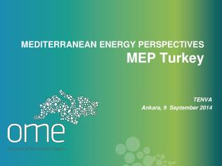 MEDITERRANEAN ENERGY PERSPECTIVES  MEP Turkey