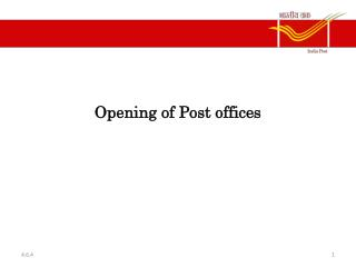 Opening of Post offices
