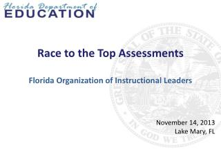 Race to the Top Assessments Florida Organization of Instructional Leaders