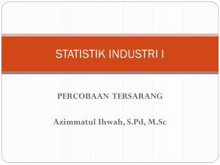 STATISTIK INDUSTRI I
