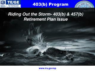 Riding Out the Storm- 403(b) & 457(b) Retirement Plan Issue