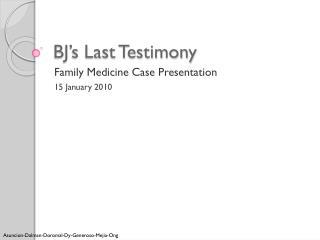 BJ's Last Testimony