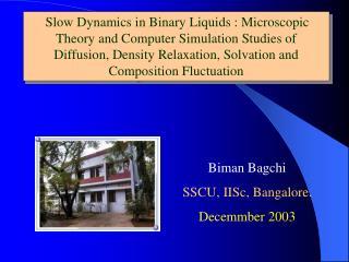 Biman Bagchi    SSCU, IISc, Bangalore. Decemmber 2003