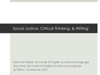 Social Justice, Critical Thinking, & Writing