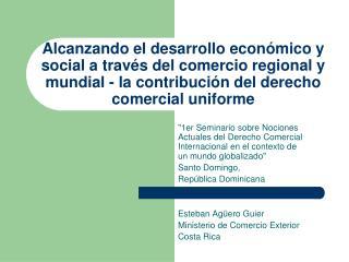 Alcanzando el desarrollo econ mico y social a trav s del comercio regional y mundial - la contribuci n del derecho comer