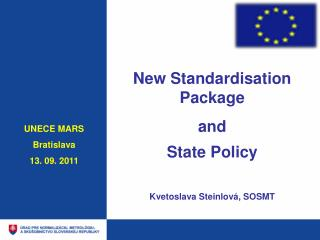 New Standardisation Package and  State Policy Kvetoslava Steinlová, SOSMT