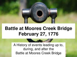 Battle at Moores Creek Bridge February 27, 1776