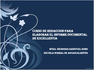 CURSO DE REDACCION PARA ELABORAR EL INFORME DOCUMENTAL DE EXCELLENTIA