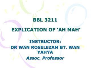 BBL 3211  EXPLICATION OF 'AH MAH'