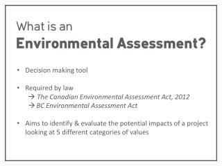 Decision making tool Required by law   The Canadian Environmental Assessment Act, 2012