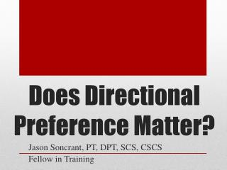Does Directional Preference Matter?
