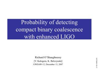 Probability of detecting compact binary coalescence  with enhanced LIGO