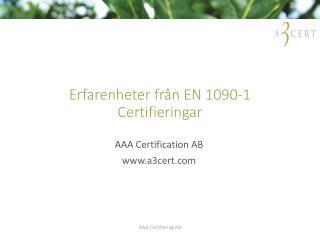 Erfarenheter fr�n EN 1090-1 Certifieringar