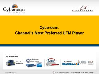 Cyberoam:  Channel's Most Preferred UTM Player