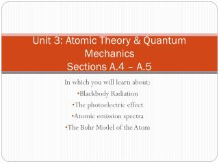 Unit 3: Atomic Theory & Quantum Mechanics Sections A.4 – A.5