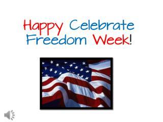 Happy  Celebrate Freedom Week !