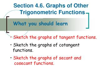 Section 4.6. Graphs of Other           Trigonometric Functions
