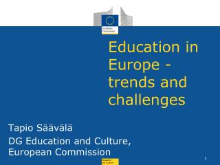 Education in Europe - trends and challenges