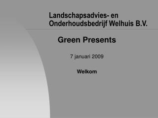 Landschapsadvies- en Onderhoudsbedrijf Welhuis B.V.