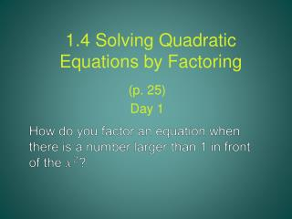 1.4 Solving Quadratic Equations by Factoring