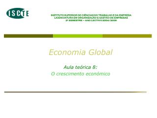 Economia Global  Aula te�rica 8: O crescimento econ�mico