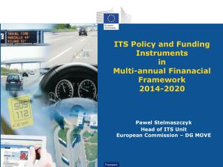 ITS Policy and Funding Instruments  in  Multi-annual Finanacial Framework  2014-2020