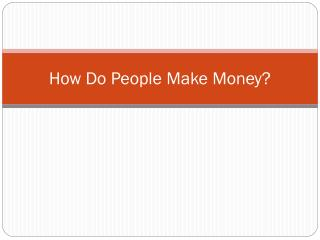 How Do People Make Money?